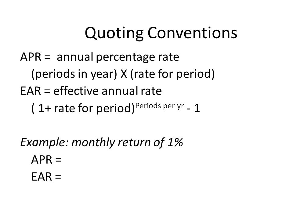 Quoting Conventions APR = annual percentage rate
