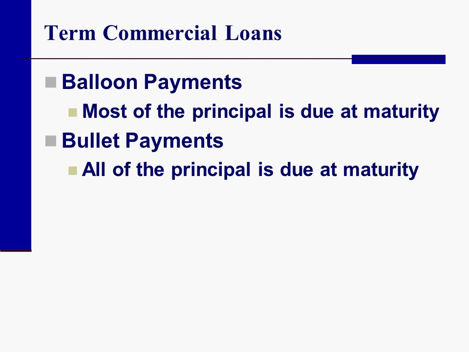 Term Commercial Loans Balloon Payments Bullet Payments