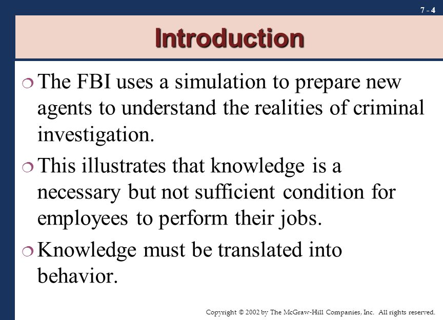 Introduction The FBI uses a simulation to prepare new agents to understand the realities of criminal investigation.