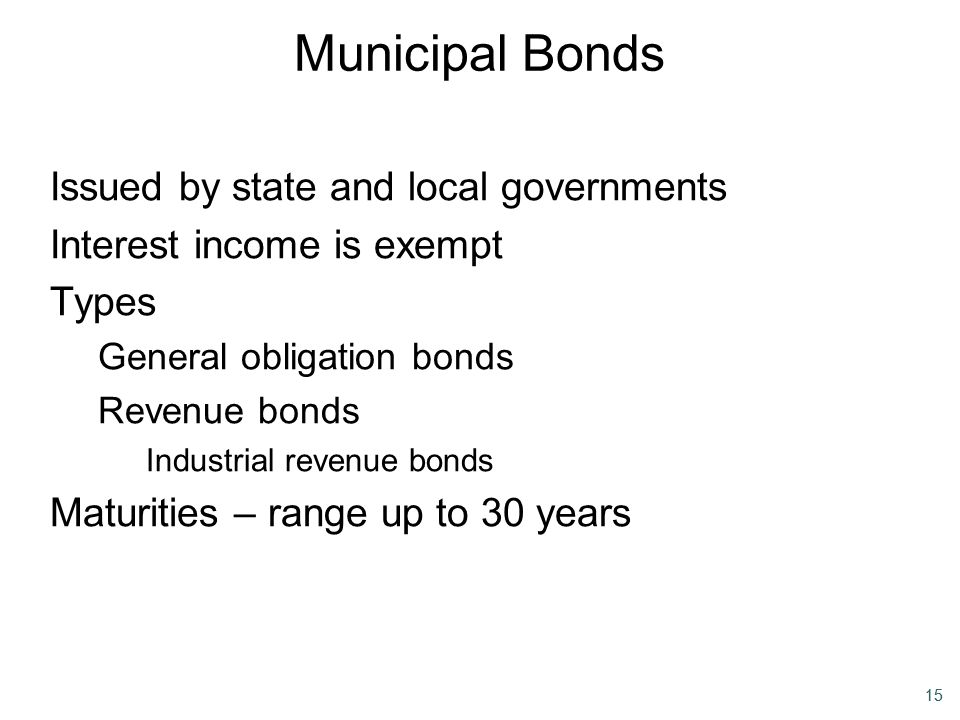 Municipal Bonds Issued by state and local governments