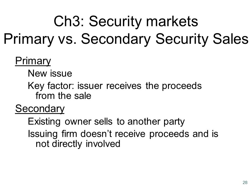 Ch3: Security markets Primary vs. Secondary Security Sales