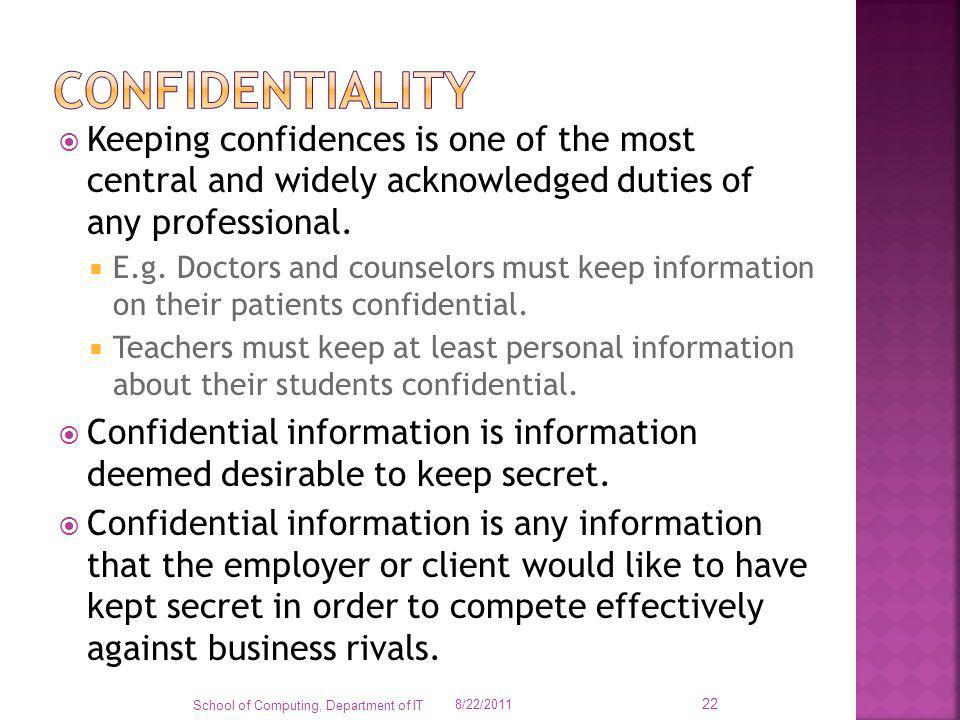 confidentiality Keeping confidences is one of the most central and widely acknowledged duties of any professional.