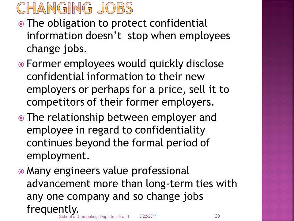 Changing jobs The obligation to protect confidential information doesn't stop when employees change jobs.