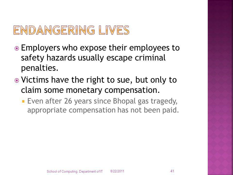 Endangering lives Employers who expose their employees to safety hazards usually escape criminal penalties.