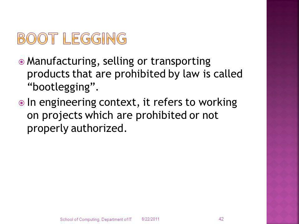 Boot legging Manufacturing, selling or transporting products that are prohibited by law is called bootlegging .