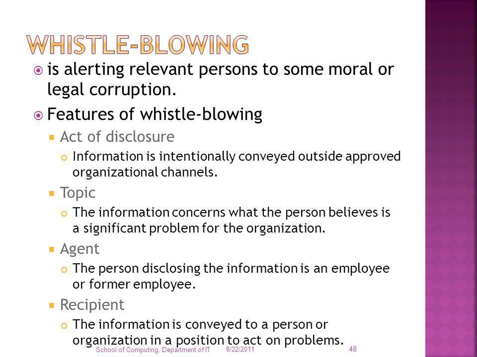 Whistle-blowing is alerting relevant persons to some moral or legal corruption. Features of whistle-blowing.
