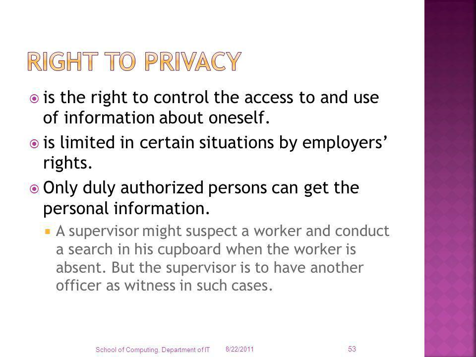 Right to privacy is the right to control the access to and use of information about oneself.