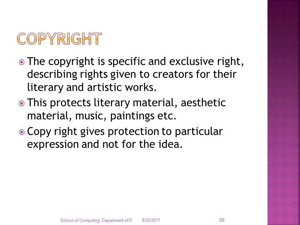copyright The copyright is specific and exclusive right, describing rights given to creators for their literary and artistic works.