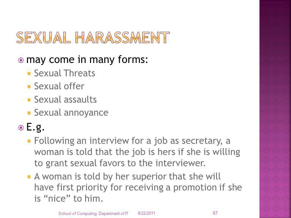 Sexual harassment may come in many forms: E.g. Sexual Threats