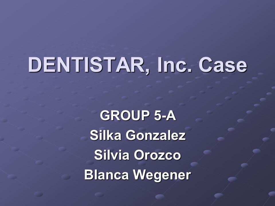 GROUP 5-A Silka Gonzalez Silvia Orozco Blanca Wegener