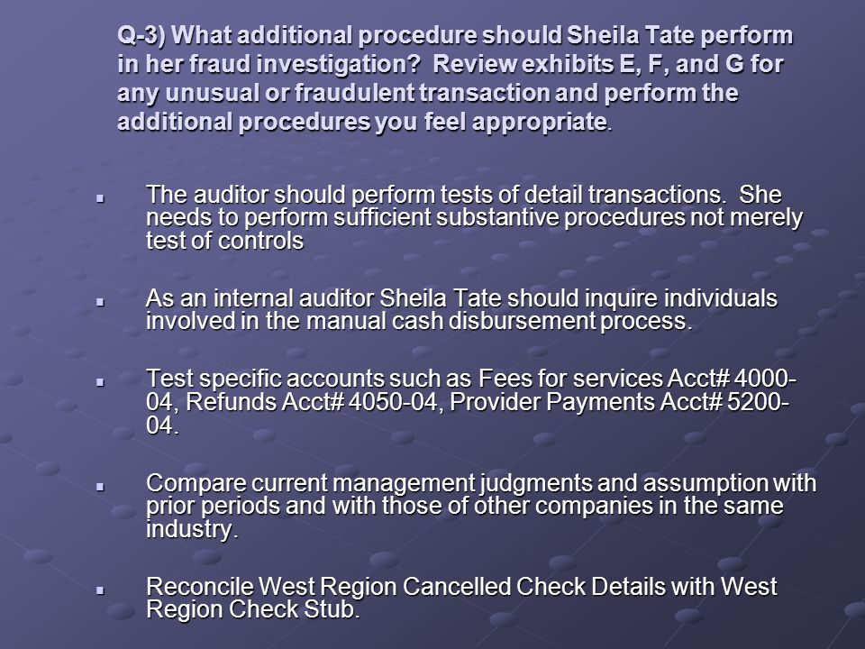 Q-3) What additional procedure should Sheila Tate perform