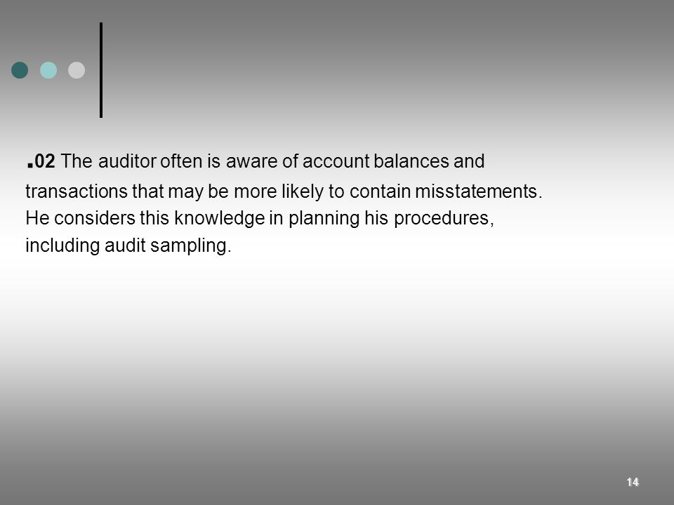 .02 The auditor often is aware of account balances and