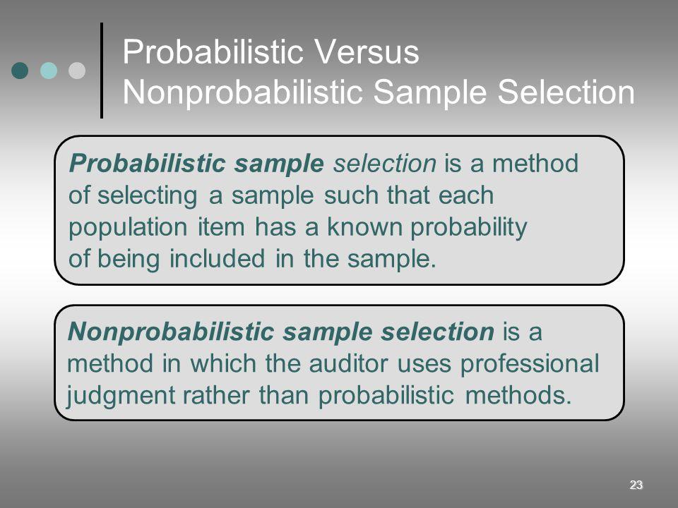 Probabilistic Versus Nonprobabilistic Sample Selection