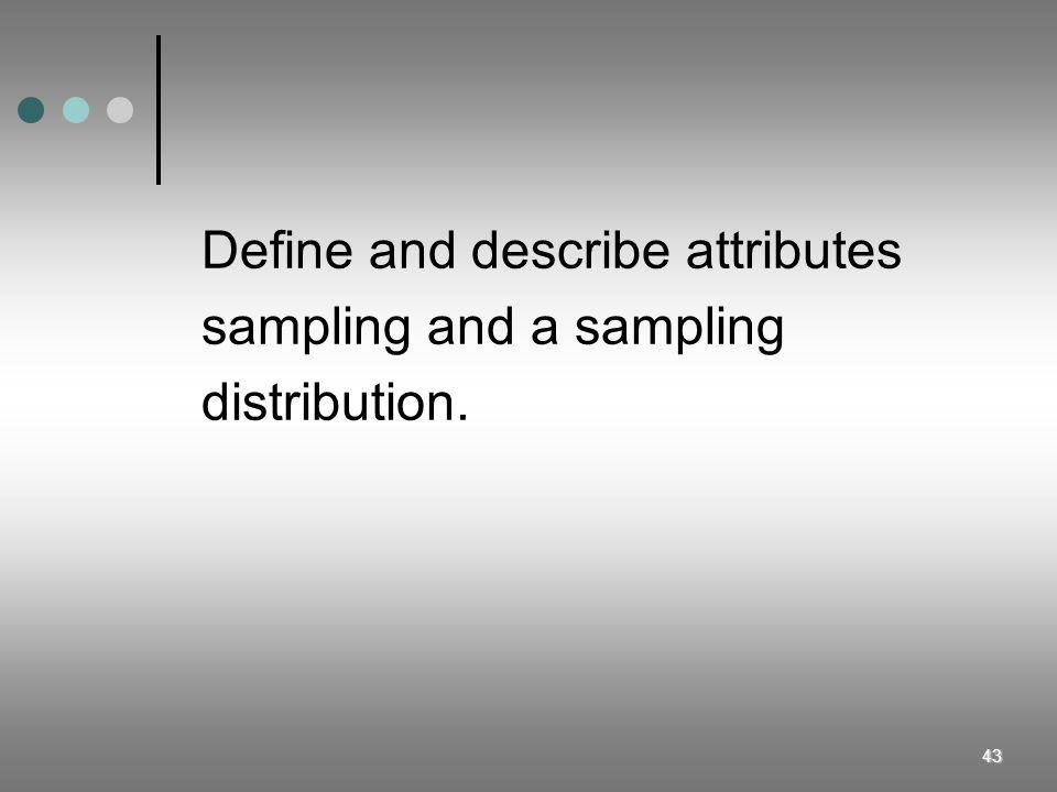 Define and describe attributes