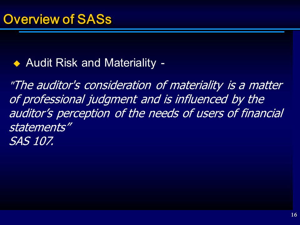 Overview of SASs Audit Risk and Materiality - SAS 107.