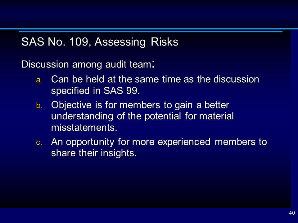 SAS No. 109, Assessing Risks Discussion among audit team: