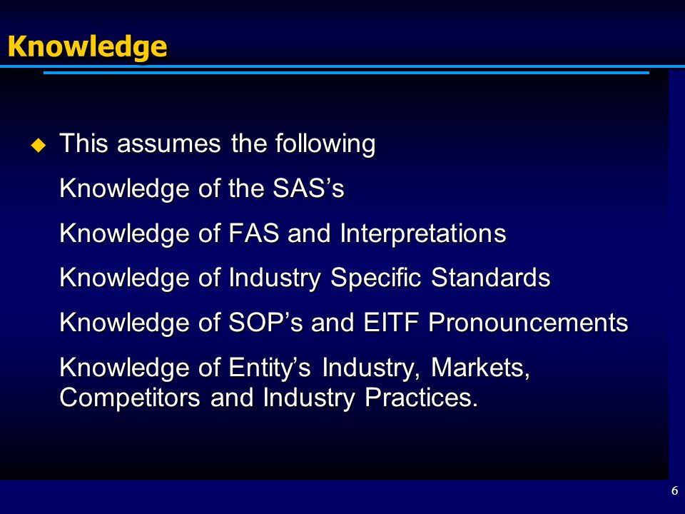 Knowledge This assumes the following Knowledge of the SAS's