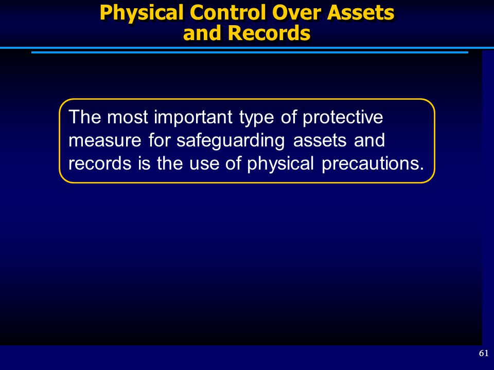Physical Control Over Assets and Records