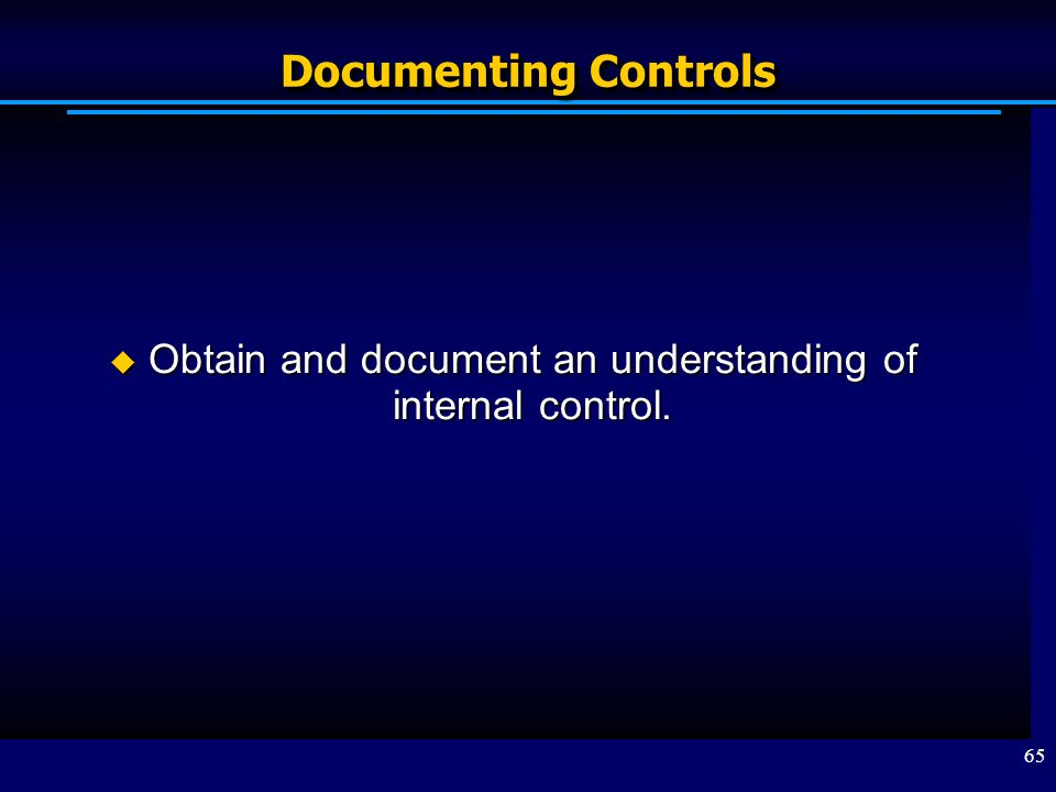 Obtain and document an understanding of internal control.