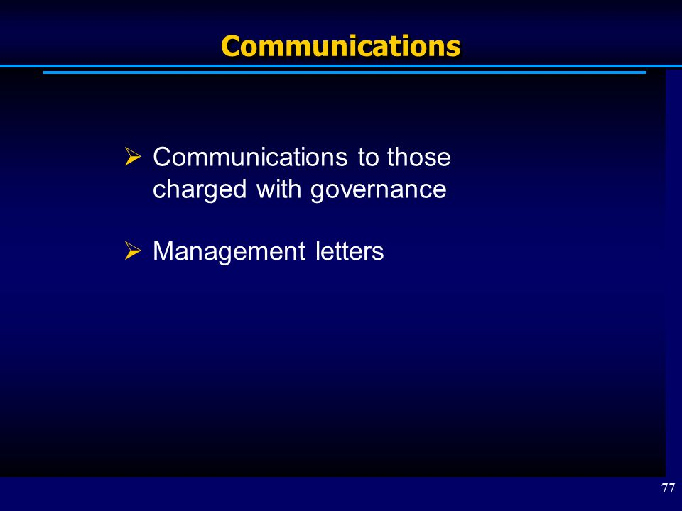 Communications Communications to those charged with governance