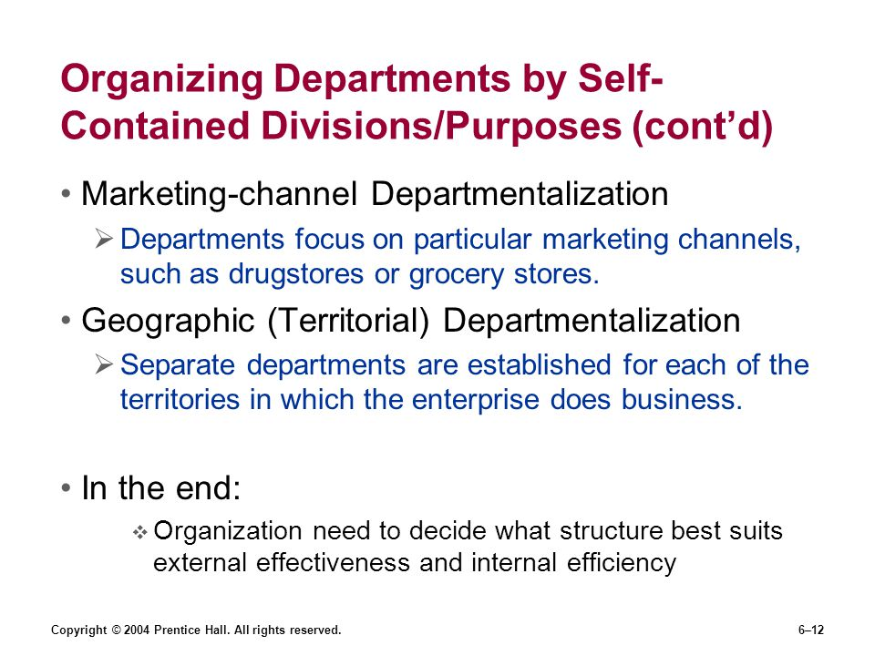 Organizing Departments by Self-Contained Divisions/Purposes (cont'd)