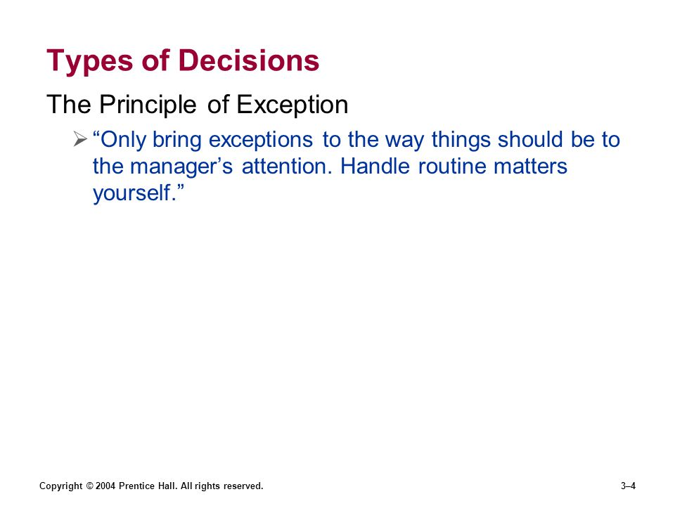 Types of Decisions The Principle of Exception