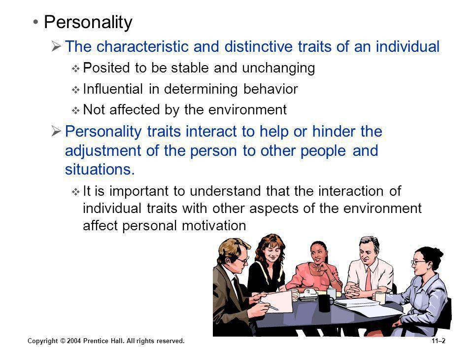 Personality The characteristic and distinctive traits of an individual