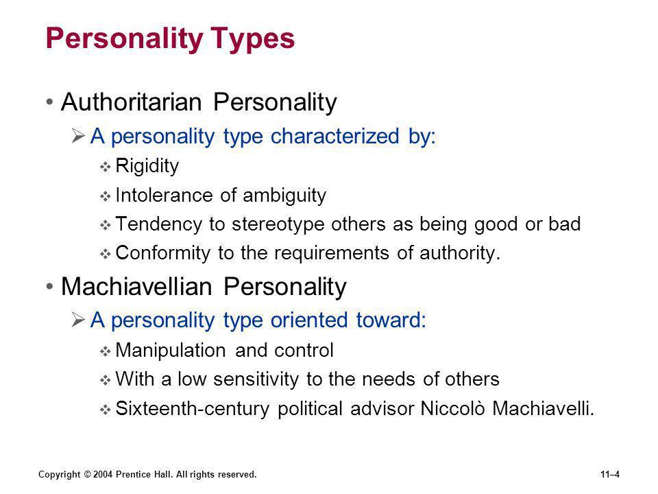 Personality Types Authoritarian Personality Machiavellian Personality