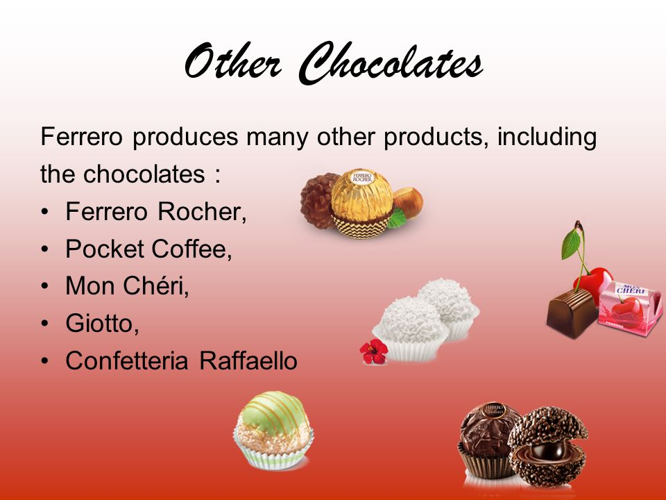 Other Chocolates Ferrero produces many other products, including