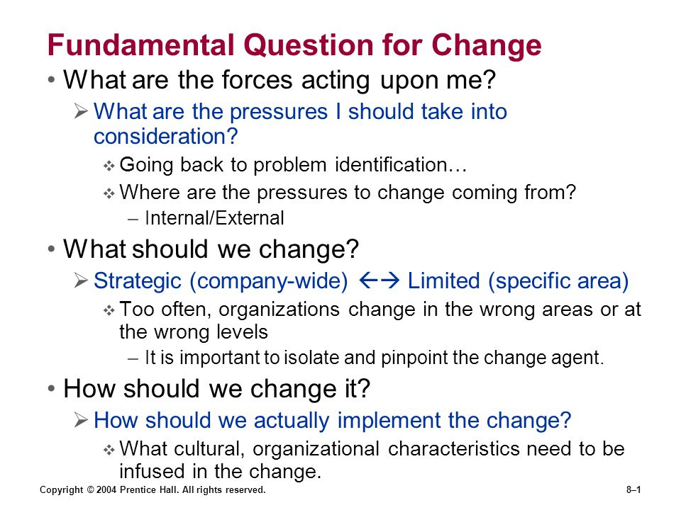 Fundamental Question for Change