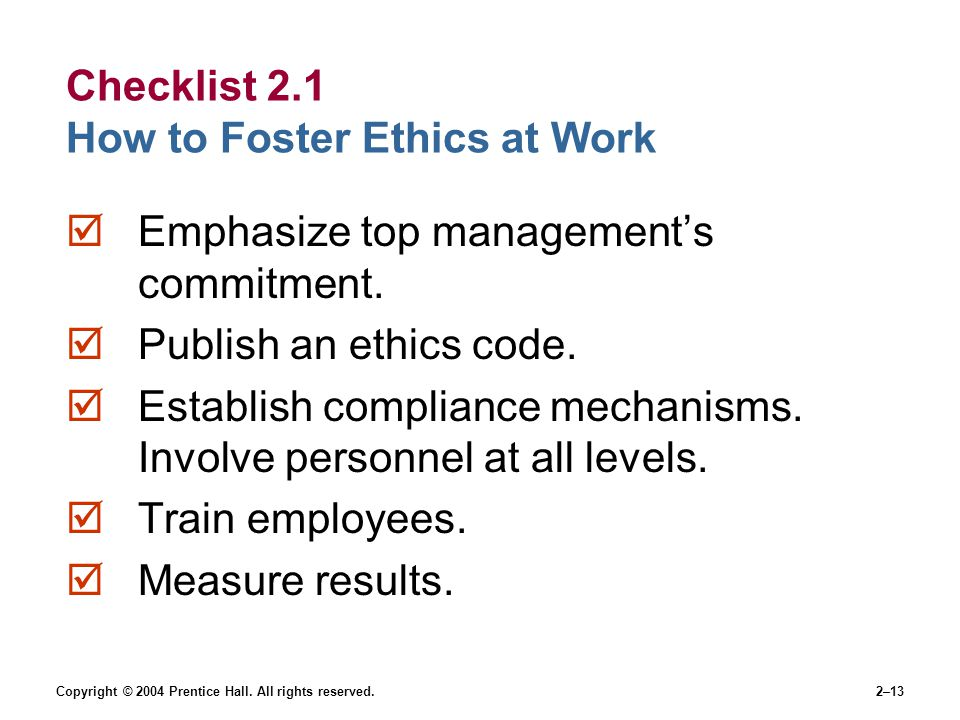 Checklist 2.1 How to Foster Ethics at Work