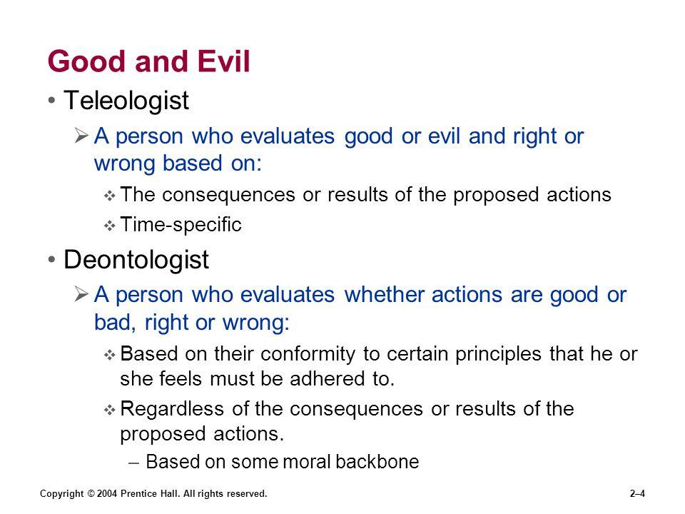 Good and Evil Teleologist Deontologist