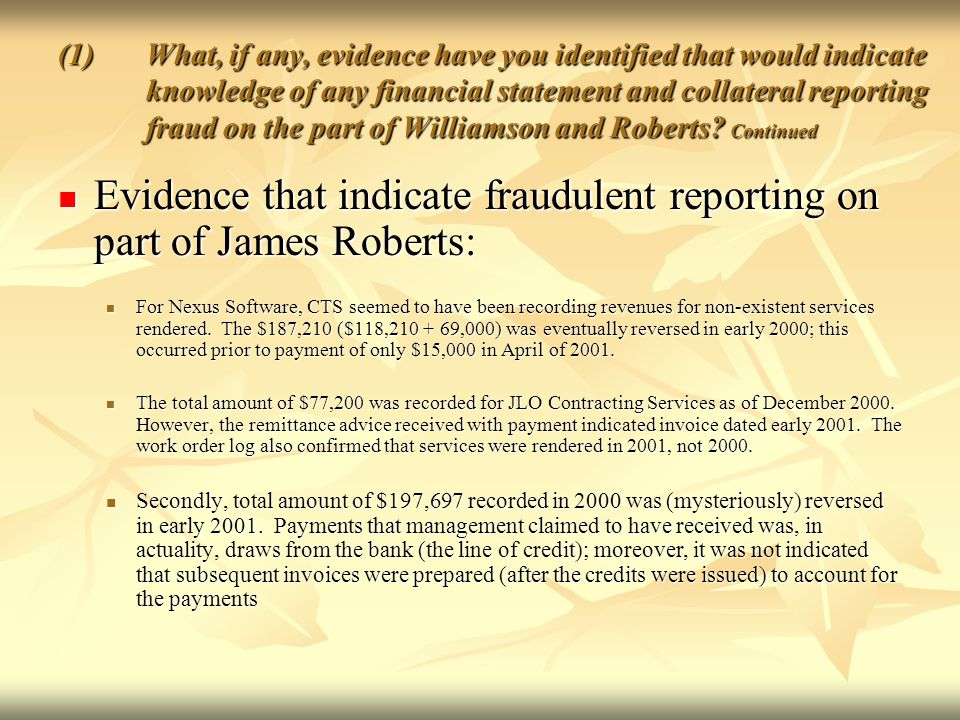 Evidence that indicate fraudulent reporting on part of James Roberts: