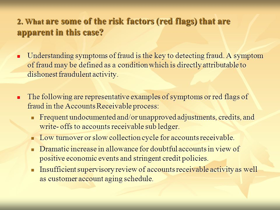 2. What are some of the risk factors (red flags) that are apparent in this case