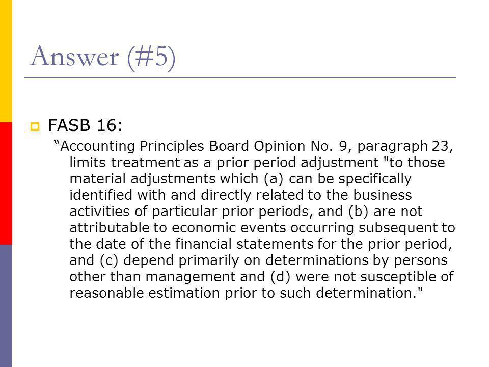Answer (#5) FASB 16: