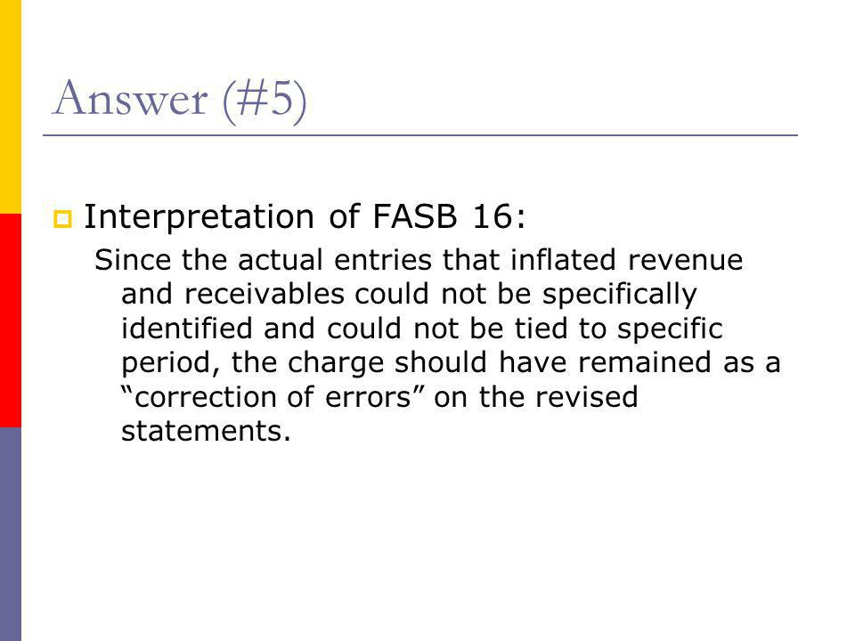 Answer (#5) Interpretation of FASB 16: