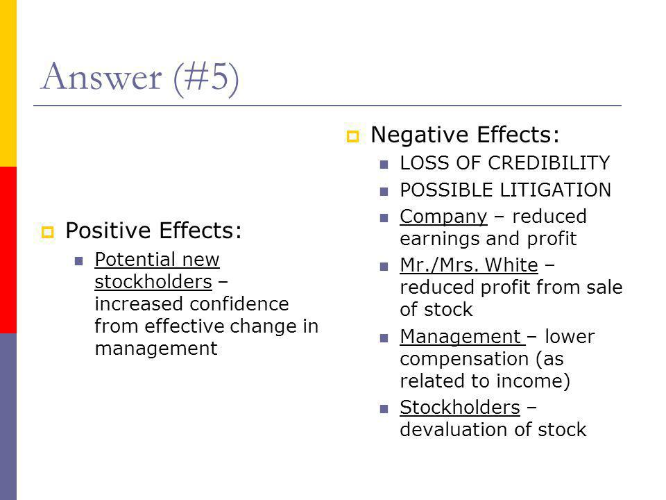 Answer (#5) Negative Effects: Positive Effects: LOSS OF CREDIBILITY
