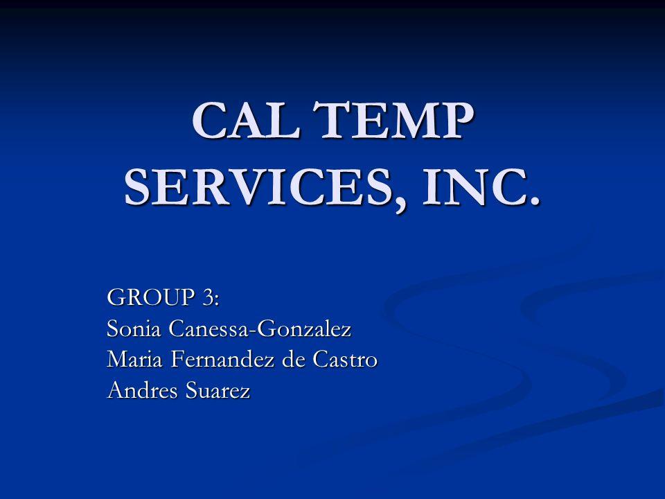 CAL TEMP SERVICES, INC. GROUP 3: Sonia Canessa-Gonzalez