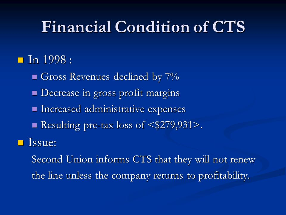 Financial Condition of CTS