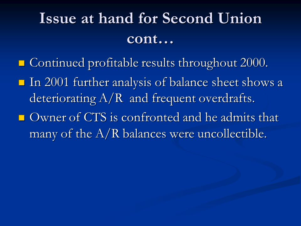 Issue at hand for Second Union cont…