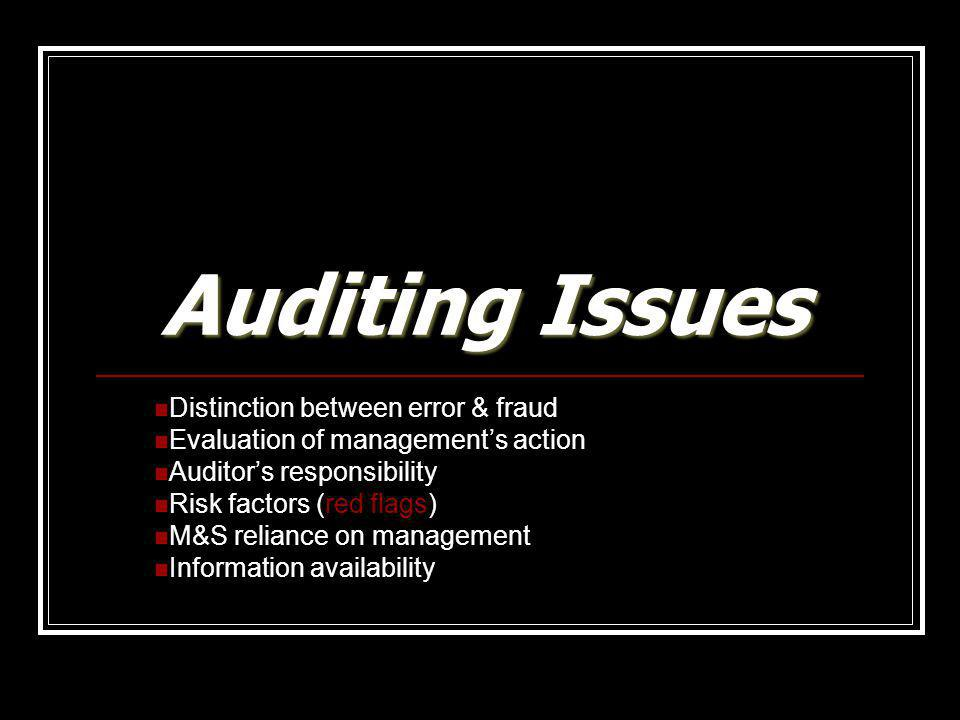Auditing Issues Distinction between error & fraud