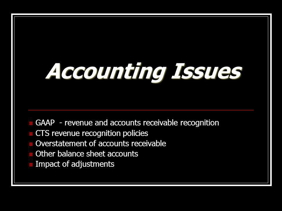 Accounting Issues GAAP - revenue and accounts receivable recognition