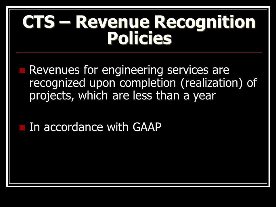 CTS – Revenue Recognition Policies