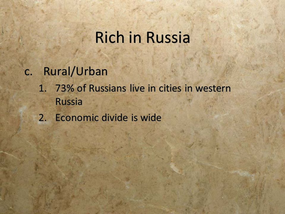 Rich in Russia Rural/Urban