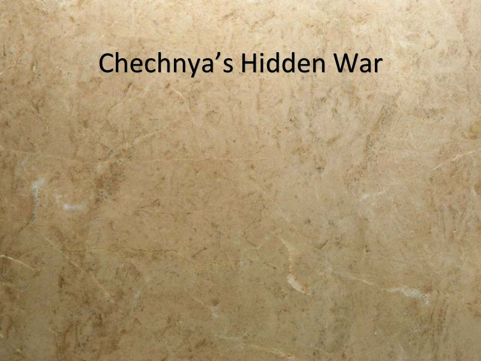 Chechnya's Hidden War