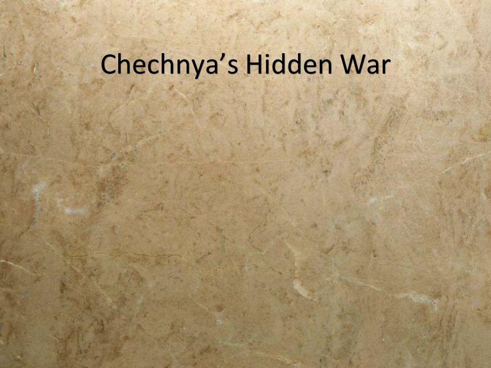 Chechnya's Hidden War