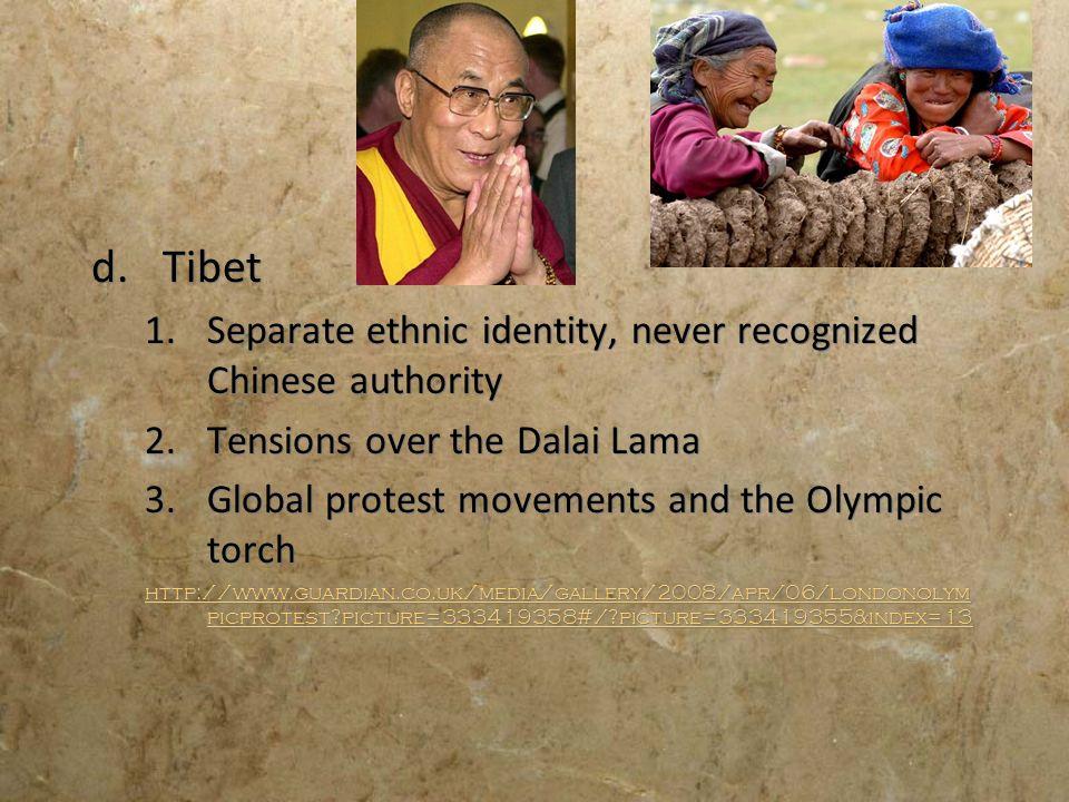 Tibet Separate ethnic identity, never recognized Chinese authority