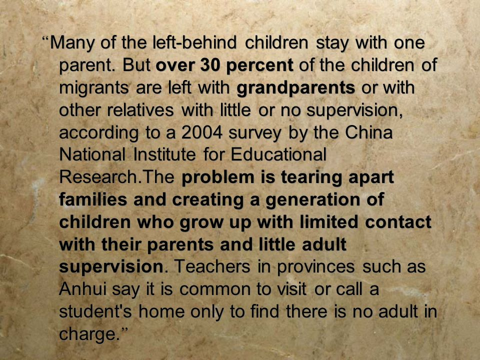 Many of the left-behind children stay with one parent