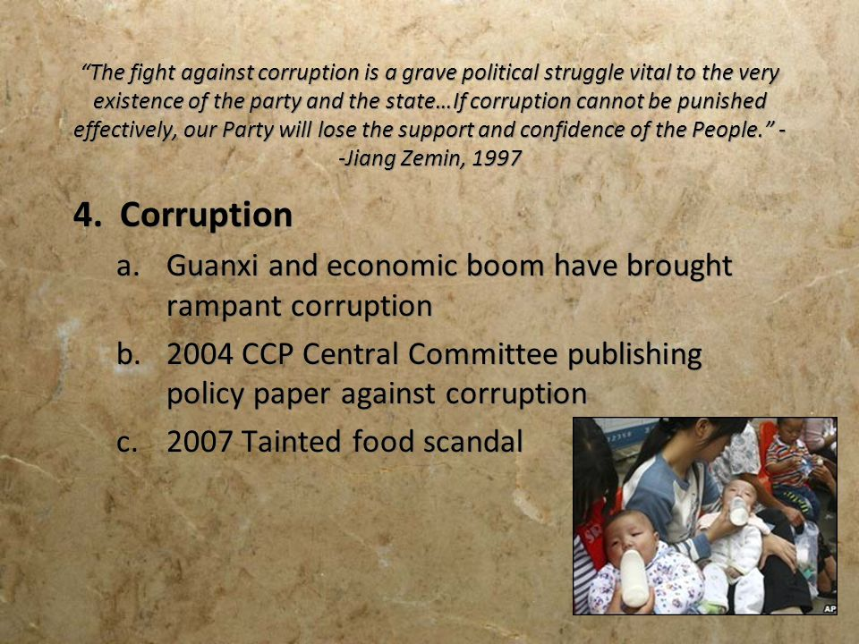 4. Corruption Guanxi and economic boom have brought rampant corruption