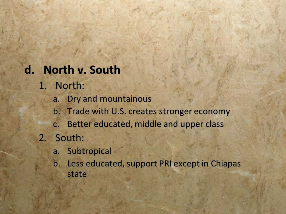 North v. South North: South: Dry and mountainous